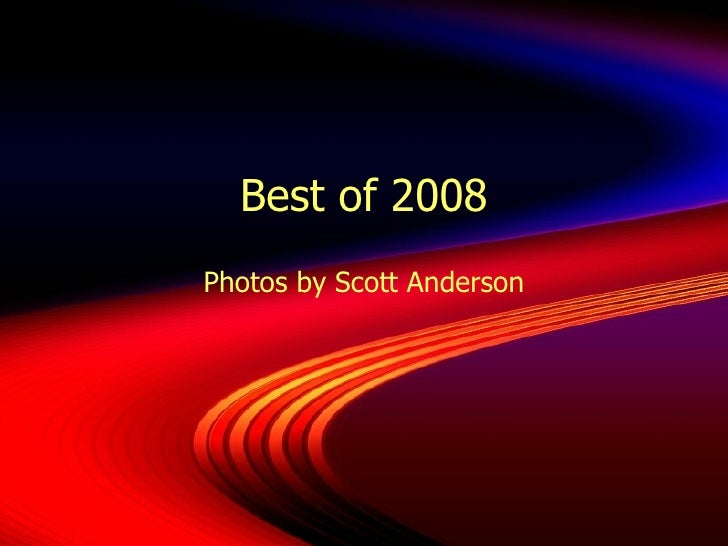 Best of 2008 Photos by Scott Anderson
