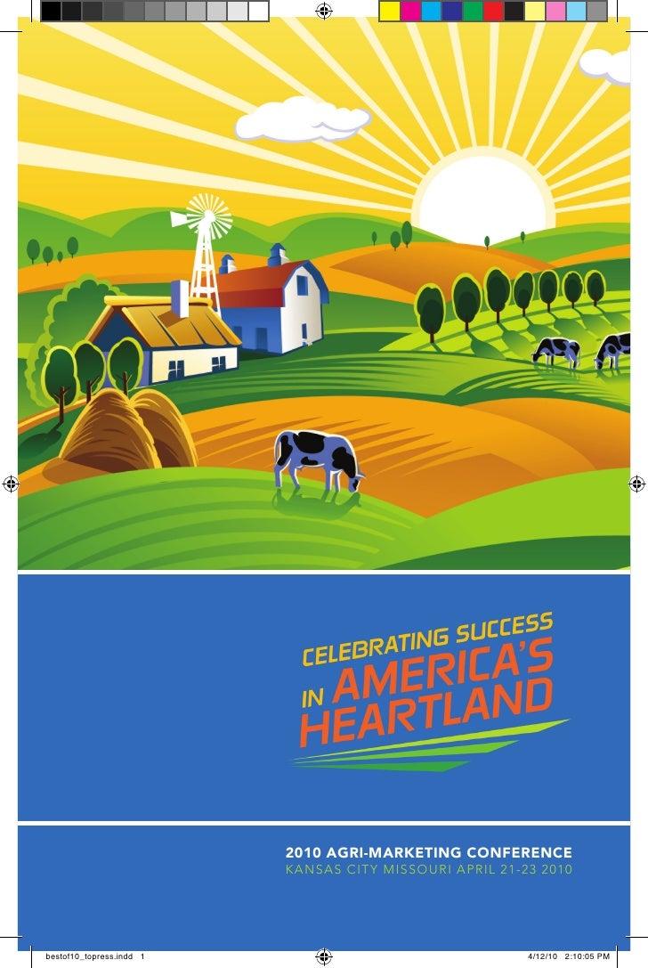 2010 Agri-MArketing ConferenCe                           Kansas City Missouri april 21-23 2010     bestof10_topress.indd 1...