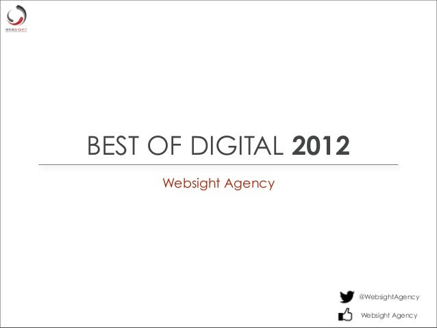 BEST OF DIGITAL 2012     Websight Agency                       @WebsightAgency                       Websight Agency