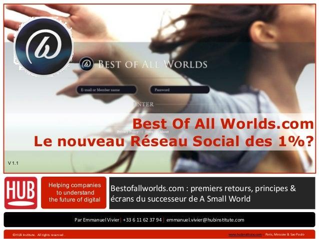 Best Of All Worlds.com                         Le nouveau Réseau Social des 1%?V 1.1                                      ...