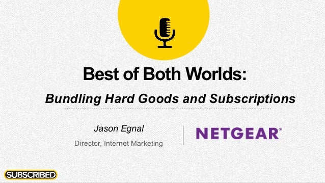 Best of Both Worlds: Bundling Hard Goods and Subscriptions (Subscribed13)
