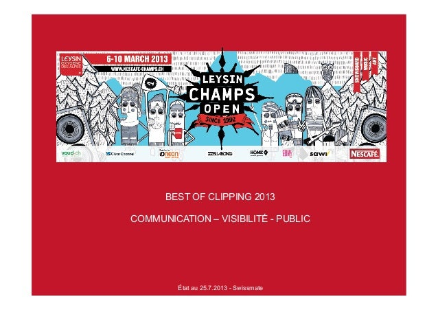 BEST OF CLIPPING 2013 COMMUNICATION – VISIBILITÉ - PUBLIC État au 25.7.2013 - Swissmate