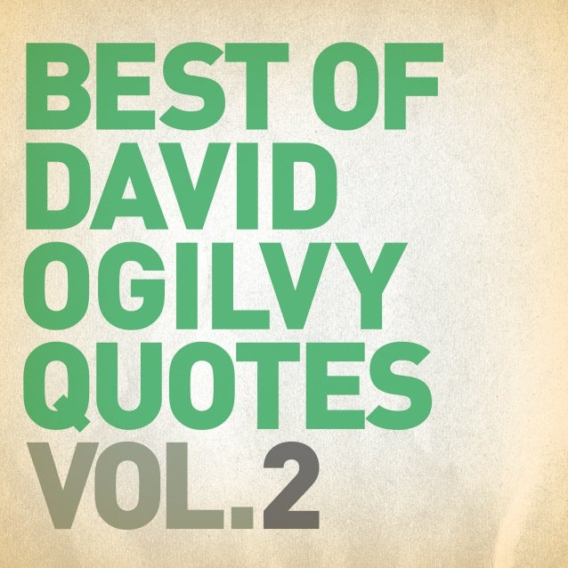 Best of David Ogilvy Quotes Vol. 2