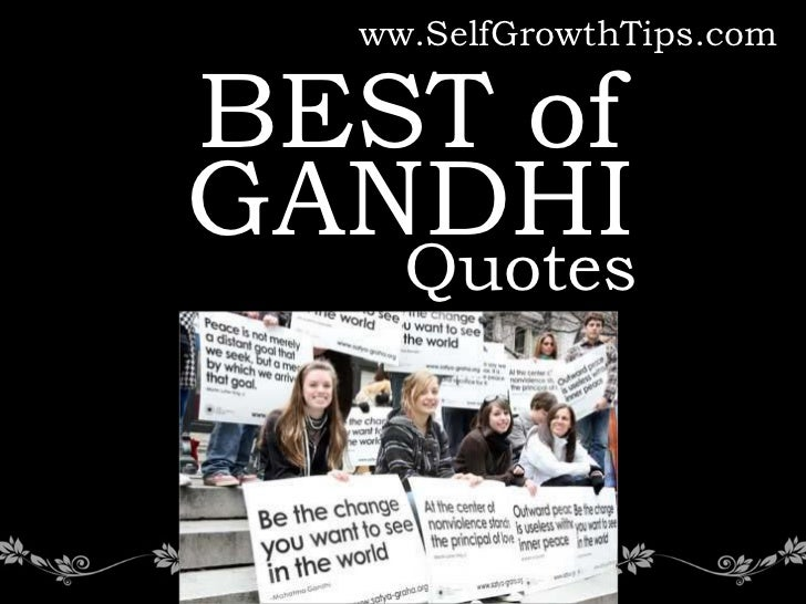 www.SelfGrowthTips.comBEST ofGANDHI     Quotes