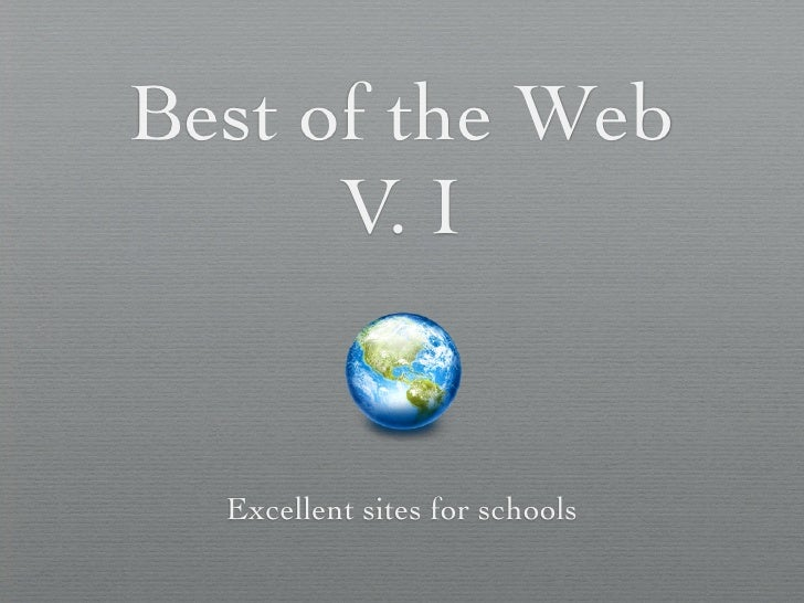 Best of the Web       V. I     Excellent sites for schools