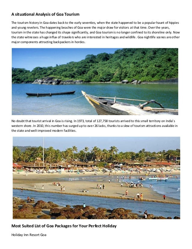A situational Analysis of Goa TourismThe tourism history in Goa dates back to the early seventies, when the state happened...
