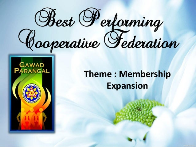 Best Performing Cooperative Federation Theme : Membership Expansion