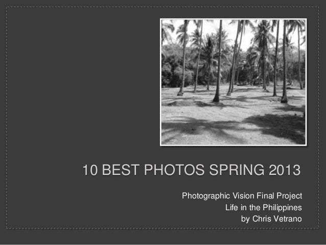10 BEST PHOTOS SPRING 2013Photographic Vision Final ProjectLife in the Philippinesby Chris Vetrano