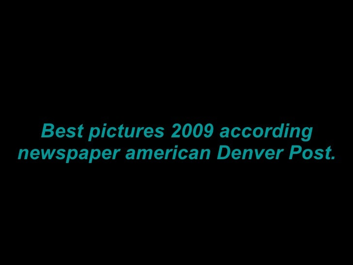 Best pictures 2009 according newspaper american Denver Post.