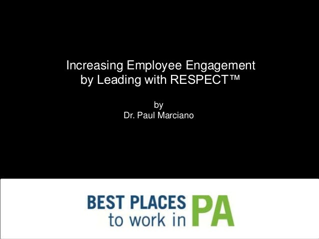 Increasing Employee Engagement  by Leading with RESPECT™