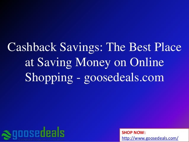 Cashback savings the best place at saving money on online for Great places to shop online