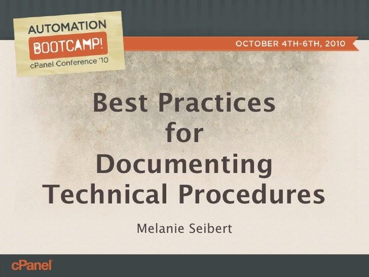 Best Practices          for    Documenting Technical Procedures       Melanie Seibert