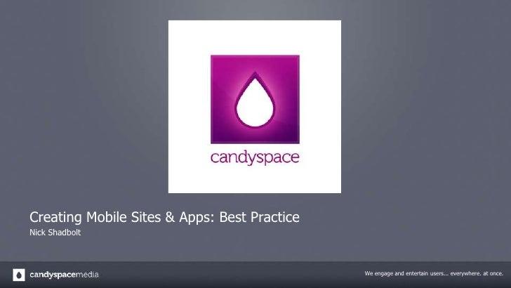Creating Mobile Sites & Apps: Best Practice<br />Nick Shadbolt<br />