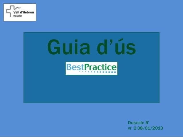 Guia d'ús        Duració: 5'        vr. 2 08/01/2013