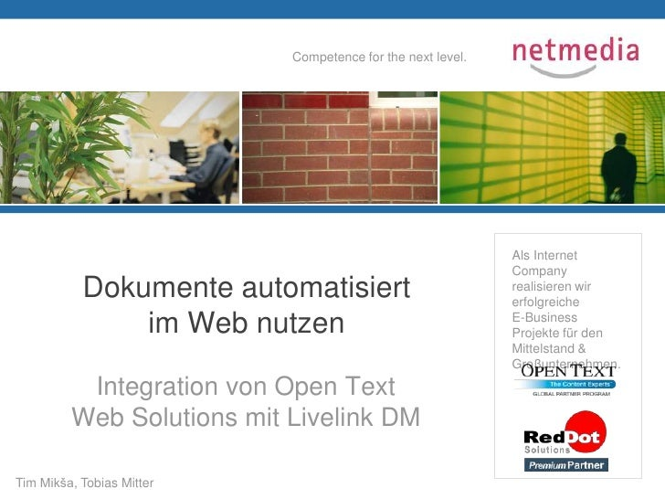 Dokumente automatisiert im Web nutzen<br />Integration von Open Text Web Solutions mit Livelink DM<br />