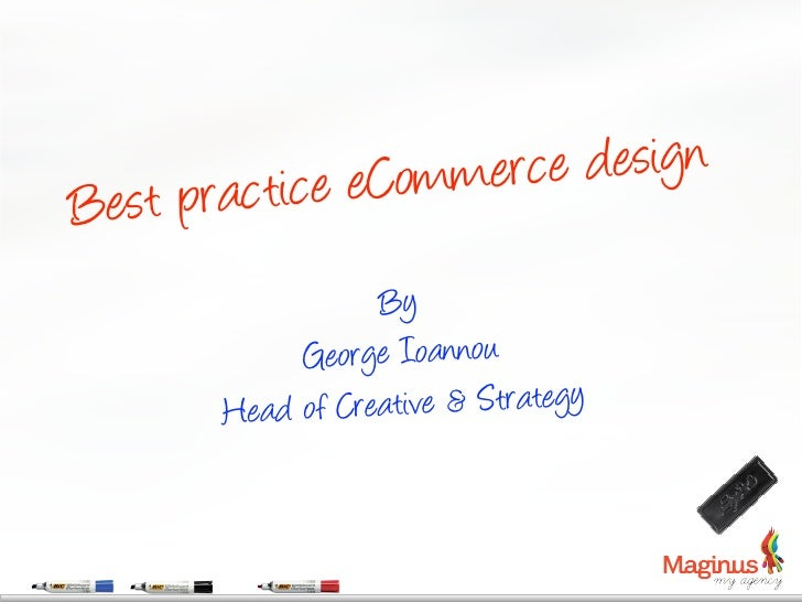 t practic e eComme rce designBes                  By            George Ioannou      Hea d of Creative & Strategy
