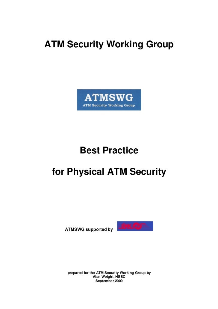 ATM Security Working Group          Best Practice for Physical ATM Security    ATMSWG supported by    prepared for the ATM...