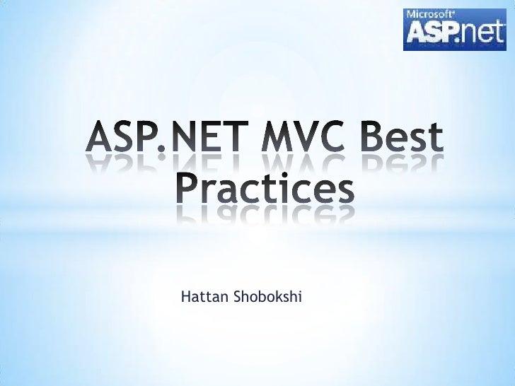 HattanShobokshi<br />ASP.NET MVC Best Practices<br />