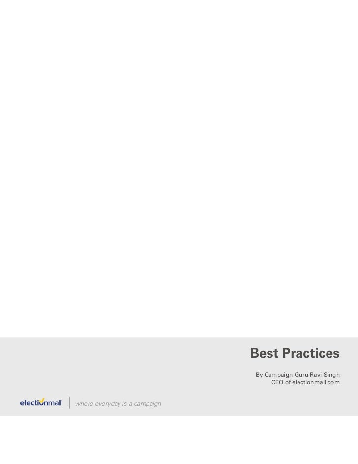 Best Practices                               By Campaign Guru Ravi Singh                                    CEO of electio...