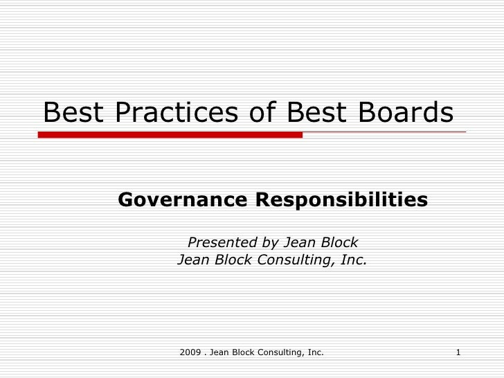 Best Practices of Best Boards        Governance Responsibilities             Presented by Jean Block           Jean Block ...