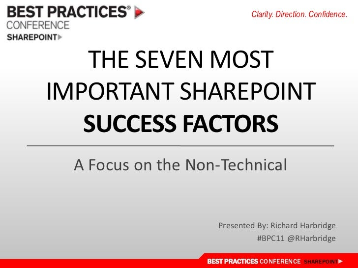 The seven most important SharePoint Success Factors<br />A Focus on the Non-Technical<br />Presented By: Richard Harbridge...