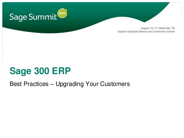 Sage 300 ERPBest Practices – Upgrading Your Customers