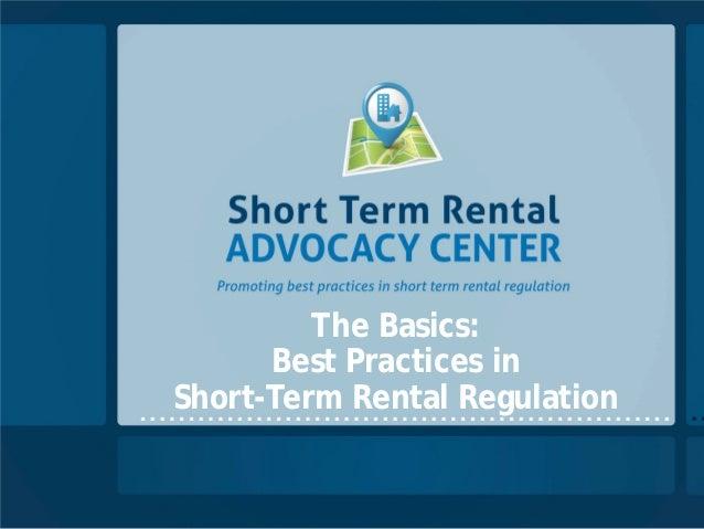 The Basics:      Best Practices inShort-Term Rental Regulation