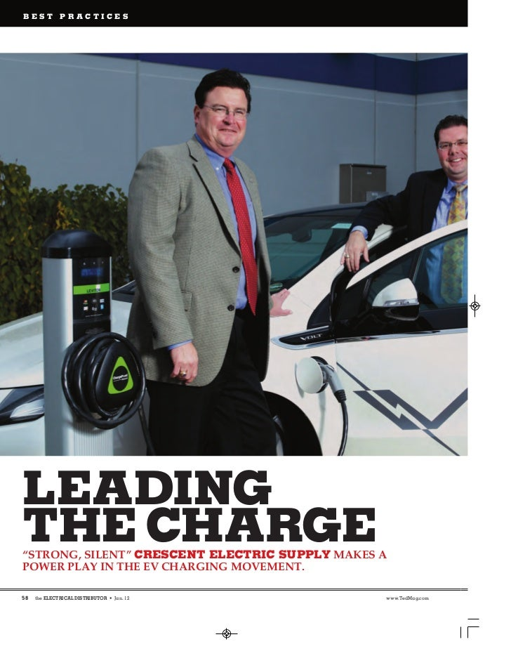 """BEST PRACTICESLEADINGTHE CHARGE""""STRONG, SILENT"""" CRESCENT ELECTRIC SUPPLY MAKES APOWER PLAY IN THE EV CHARGING MOVEMENT.58 ..."""