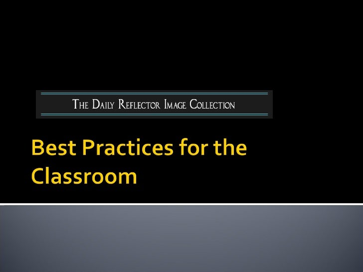 The Daily Reflector Image Collection: Best Practices in the Classroom