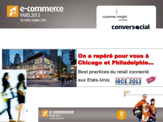 Votre Logo   ici  Votre Logo   ici  On a repéré pour vous à Best practices du retail connecté aux Etats-Unis DAT E