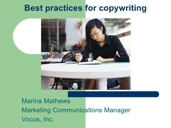 Best practices for copywriting Marina Mathews Marketing Communications Manager Vocus, Inc.