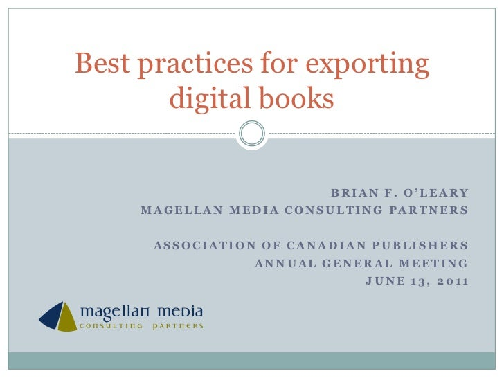Brian f. o'leary<br />Magellan media consulting partners<br />Association of Canadian Publishers<br />Annual General Meeti...