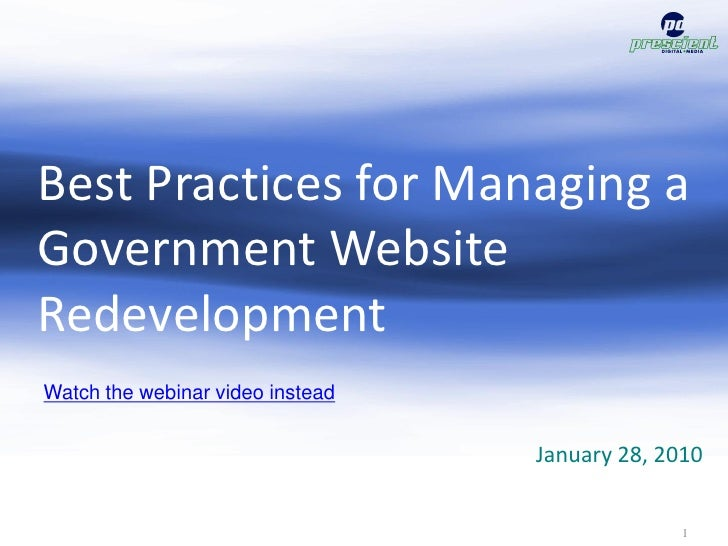 Best Practices for Managing a Government Website Redevelopment Watch the webinar video instead                            ...