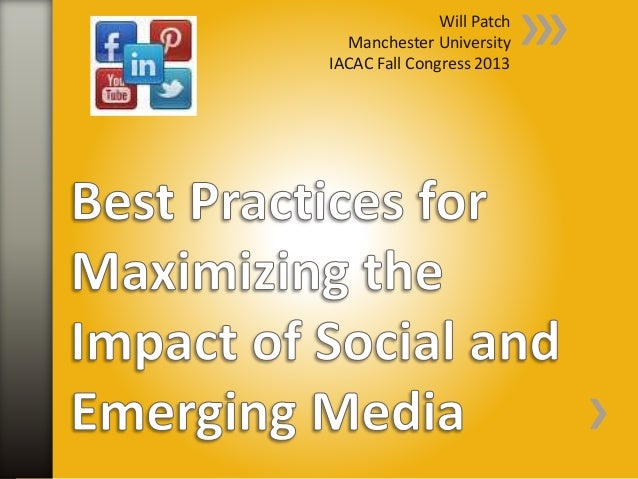 Best Practices for Maximizing the Impact of Social and Emerging Media