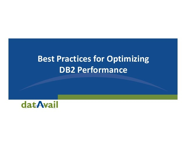 Best Practices For Optimizing DB2 Performance Final