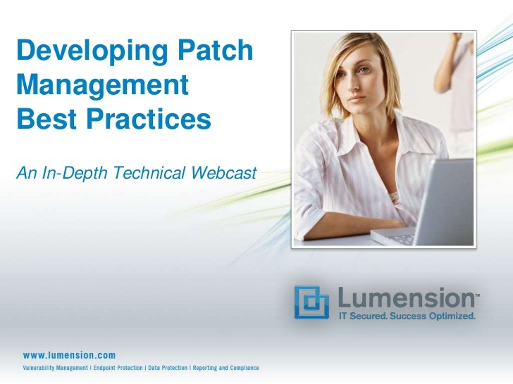 Developing PatchManagementBest PracticesAn In-Depth Technical Webcast