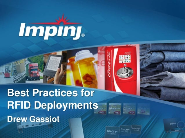 Best Practices for RFID Deployments Drew Gassiot