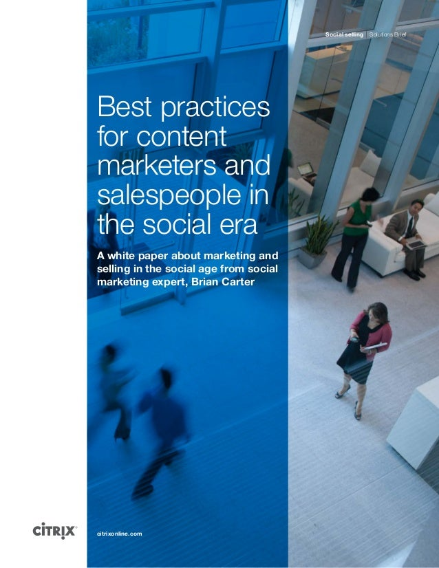 citrixonline.com Best practices for content marketers and salespeople in the social era A white paper about marketing and ...