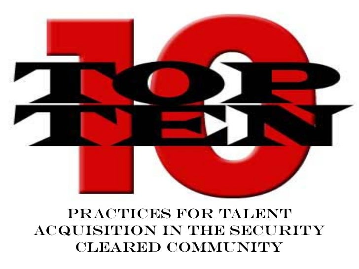 Practices For TalentAcquisition in the Security    Cleared Community