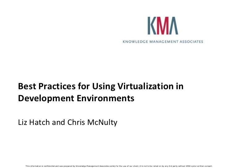 Best Practices for Using Virtualization in Development Environments<br />Liz Hatch and Chris McNulty<br />