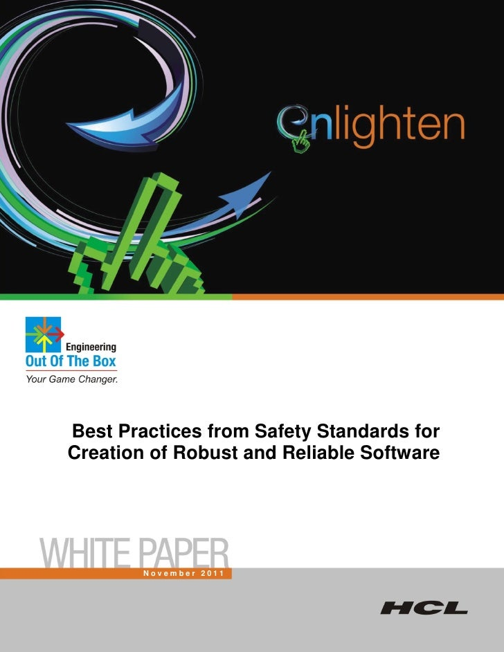 Best Practices from Safety Standards forCreation of Robust and Reliable Software        November 2011