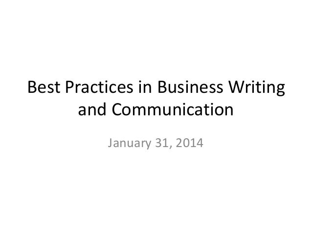 Best Practices in Business Writing and Communication January 31, 2014