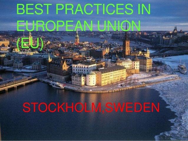BEST PRACTICES IN EUROPEAN UNION (EU) STOCKHOLM,SWEDEN