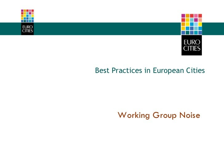 Working Group Noise Best Practices in European Cities