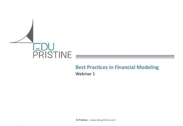 © Pristine For Webinar-Best Practices in Financial Modeling (Confidential)© Pristine – www.edupristine.comBest Practices i...