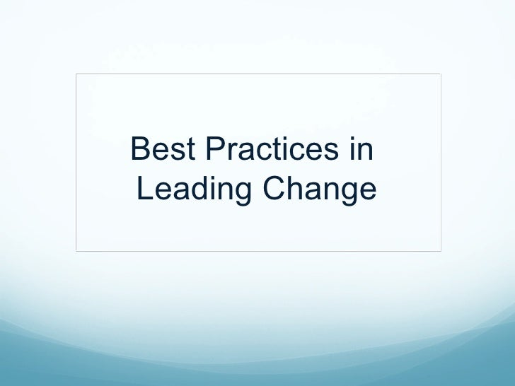 Best Practices inLeading Change