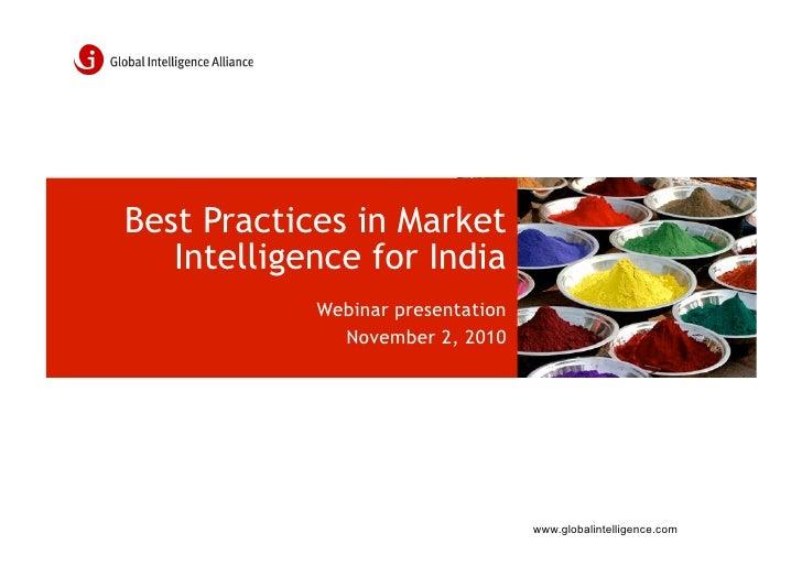 Best Practices in Market   Intelligence for India            Webinar presentation              November 2, 2010           ...
