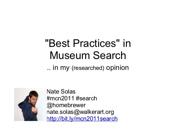"""""""Best Practices"""" in Museum Search .. in my  (r esearched) opinion Nate Solas #mcn2011 #search @homebrewer [emai..."""