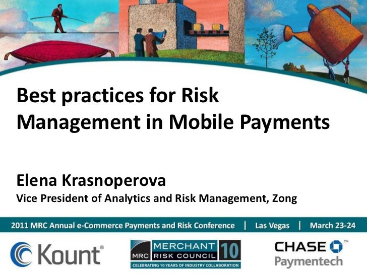 Best practices for Risk Management in Mobile Payments<br />Elena Krasnoperova<br />Vice President of Analytics and Risk Ma...