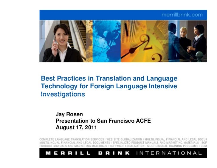 Best Practices in Translation and LanguageTechnology for Foreign Language IntensiveInvestigations    Jay Rosen    Presenta...